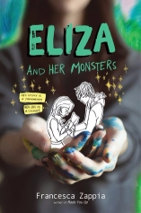 Eliza And Her Monsters by: Francesca Zappia